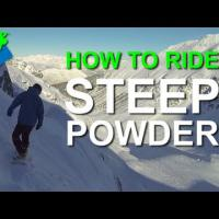 How to Snowboard in Steep Powder